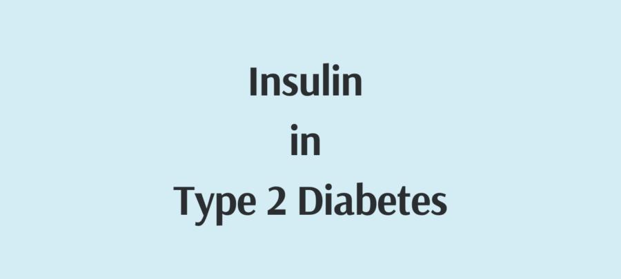insulin in Type 2 diabetes