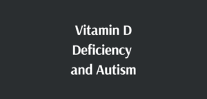 vitamin D deficiency and autism link