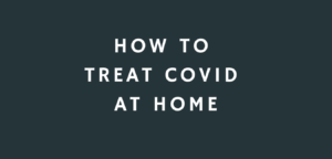 treatment of COVID at home
